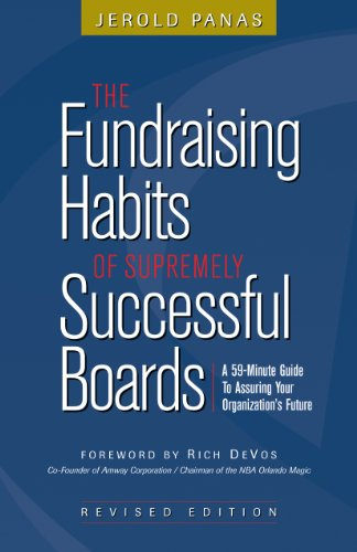 Download The Fundraising Habits of Supremely Successful Boards: A 59-Minute Guide to Assuring Your Organization's Future 1889102474