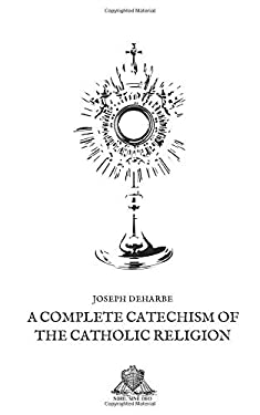 A complete Catechism of the Catholic Religion (Nihil Sine Deo)