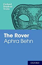 Oxford Student Texts: Aphra Behn: The Rover