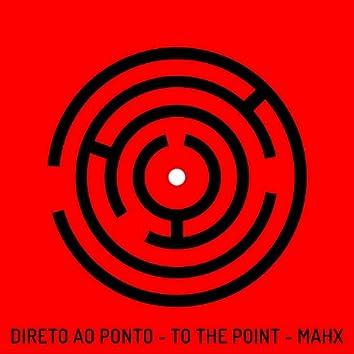 Direto Ao Ponto / To The Point