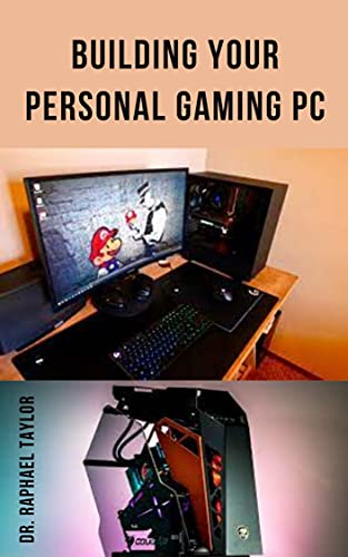Building Your Personal Gaming PC: The step-by-step manual to building the ultimate computer (English Edition)