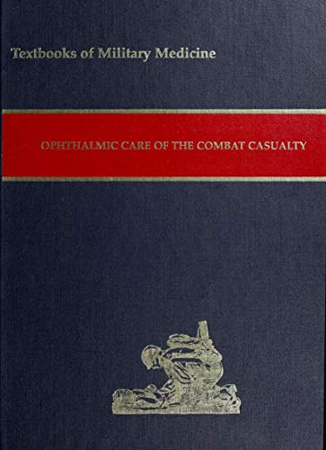 Ophthalmic Care of the Combat Casualty (Textbooks of Military Medicine) (English Edition)