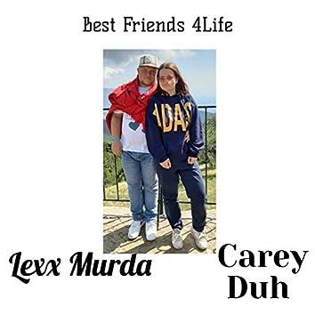 Best Friends 4 Life (feat. Carey Duh)