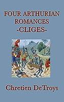 Four Arthurian Romances -Cliges-