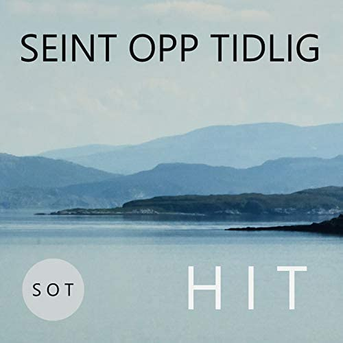 Seint Opp Tidlig feat. Jostein Nohr