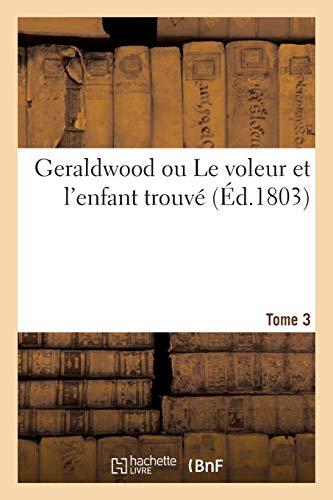 Geraldwood ou Le voleur et l'enfant trouvé (Litterature) (French...
