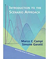 Introduction to the Scenario Approach (MOS-SIAM Series on Optimization)