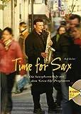 TIME FOR SAX - DAS GROW UP PROGRAMM - arrangiert für Saxophon - mit 2 CD´s [Noten / Sheetmusic] Komponist: BECKER ROLF