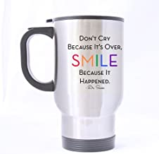 Popular Don't cry because it's over, smile because it happened Dr.Seuss Mug - 100% Stainless Steel Material Travel Mugs - 14oz sizes