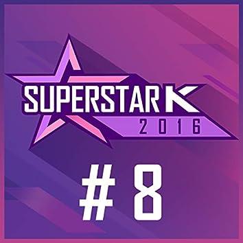 Superstar K 2016 #8