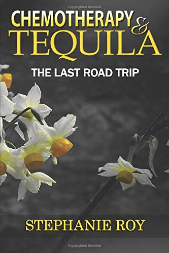 Chemotherapy & Tequila: The Last Road Trip