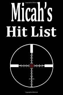 Micah's Hit List: A funny personalized Lined notebook for Men named Micah A Sarcastic snarky Novelty lined notebook office...