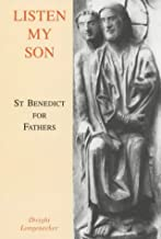 Listen My Son: St.Benedict for Fathers by Dwight Longenecker (2000-02-11)