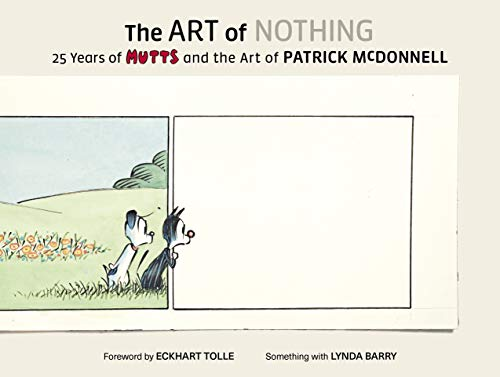 The Art of Nothing: 25 Years of Mutts and the Art of Patrick McDonnell (English Edition)