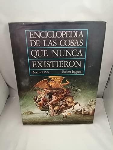 Enciclopedia de las cosas que nunca existieron (Cuentos, Mitos Y Libros-regalo)