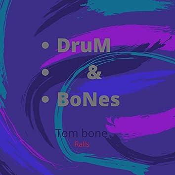 Drum & Bones