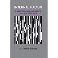 Internal Racism: A Psychoanalytic Approach to Race and Difference (The Psychotherapy Series)