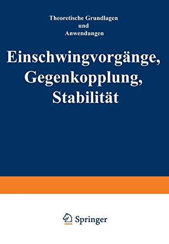 Einschwingvorgänge Gegenkopplung, Stabilität: Theoretische Grundlagen und Anwendungen