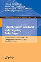 Futuristic Trends in Networks and Computing Technologies: Second International Conference, FTNCT 2019, Chandigarh, India, November 22–23, 2019, Revised Selected Papers (Communications in Computer and Information Science (1206))