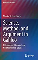 Science, Method, and Argument in Galileo: Philosophical, Historical, and Historiographical Essays (Argumentation Library, 40)