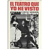 El teatro que yo he visto. [Tapa blanda] by MARQUERÍE, Alfredo.-
