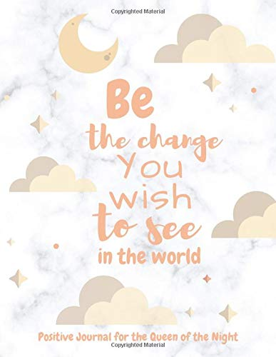 Be the Change You Wish to see in the World: Positive Notebook with the Best Meme on the Cover - (110 Lined Pages, 8,5 x 11, Matte ) - Gift Journal for Woman