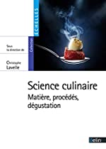 Science culinaire - Matière, procédés et dégustation de Christophe Lavelle