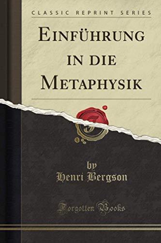 Einführung in die Metaphysik (Classic Reprint)