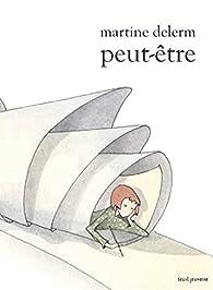 Peut-être par Martine Delerm