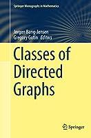 Classes of Directed Graphs (Springer Monographs in Mathematics)