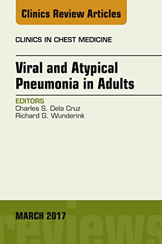 Viral and Atypical Pneumonia in Adults, An Issue of Clinics in Chest Medicine, E-Book (The Clinics: Internal Medicine)