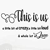 MOVANKRO This is us Crazy Loud Love Vinyl Art Wall Decal Family Quotes Lettering Sayings Home Décor