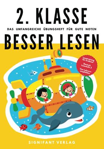 2. Klasse Besser lesen - Das umfangreiche Übungsheft für gute Noten: Lesetraining für Erstleser - Deutsch Lesestufe 2 - Von Lehrern empfohlen