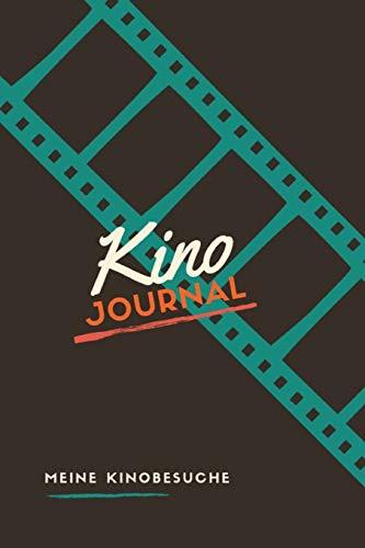 Kinojournal Meine Kinobesuche: Zum Eintragen und Bewerten aller besuchten Kinofilme - mit Platz für Notizen