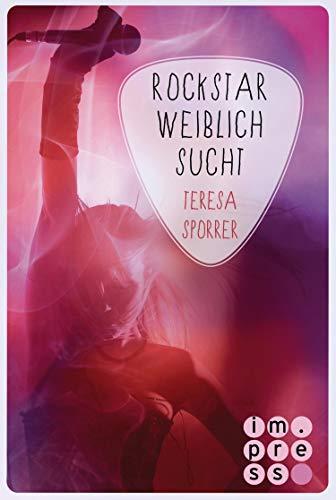 Rockstar weiblich sucht (Die Rockstar-Reihe 4): New Adult Romance