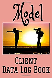 """Model Client Data Log Book: 6"""" x 9"""" Professional Modeling Client Tracking Address & Appointment Book with A to Z Alphabetic Tabs to Record Personal Customer Information (157 Pages)"""