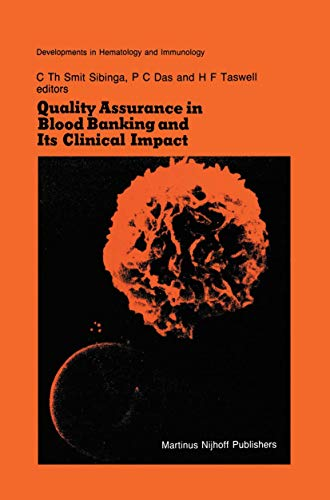 Quality Assurance in Blood Banking and Its Clinical Impact: Proceedings of the Seventh Annual Symposium on Blood Transfusion, Groningen 1982, Organized by the Red Cross Blood Bank Groningen-Drenthe