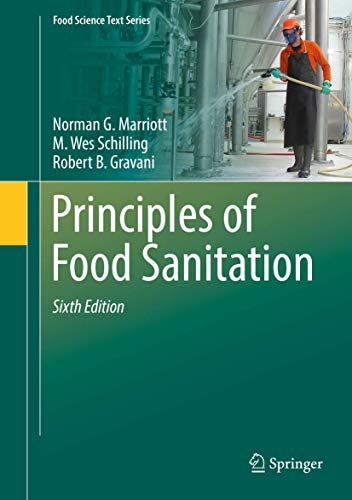 Compare Textbook Prices for Principles of Food Sanitation Food Science Text Series 6th ed. 2018 Edition ISBN 9783319671642 by Marriott, Norman G.,Schilling, M. Wes,Gravani, Robert B.
