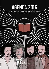 Agenda 2016. Anoche Un Libro Me Salvo La Vida: Anoche un libro me salvó la vida (VARIOS)