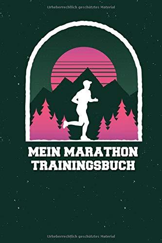 Mein Marathon Trainingsbuch: Laufplan zum organisieren der Trainingsläufe für die Marathon Vorbereitung. 24-wöchiger Marathon Trainingsplan mit extra ... Tolles Geschenk für Läufer, Runner und Jogger