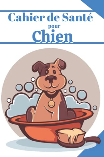 CAHIER DE SANTÉ POUR CHIEN: Carnet de suivis de santé pour vôtre chien, visites chez le vétérinaire , vaccinations ,vermifuge ,Alimentation etc , journal de bord pour chien .