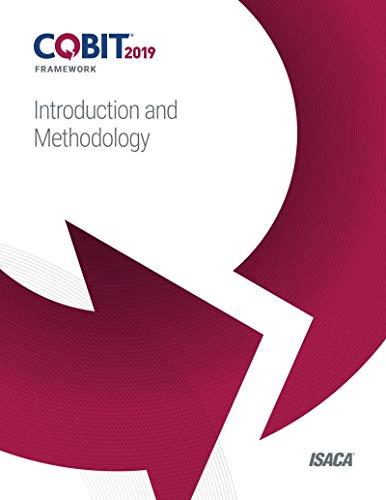 COBIT 2019 Framework: Introduction and Methodology