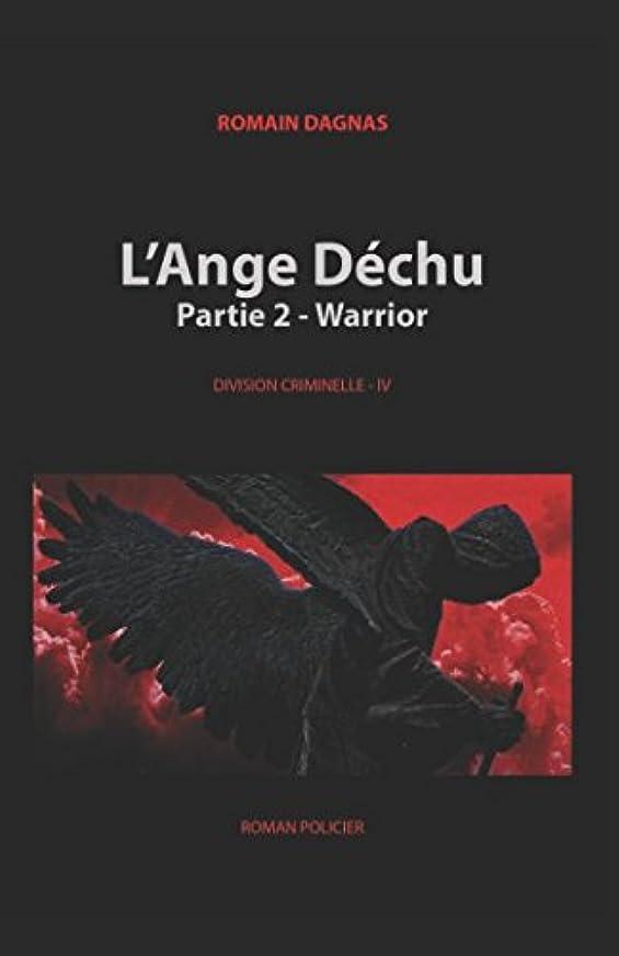 氏モーションピアニストL'Ange Déchu - Warrior: Partie 2 (DIVISION CRIMINELLE)