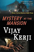 Mystery At The Mansion (Mayur Varma Mysteries)