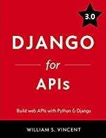Django for APIs: Build web APIs with Python & Django Front Cover