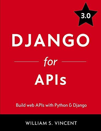 Django for APIs: Build web APIs with Python & Django