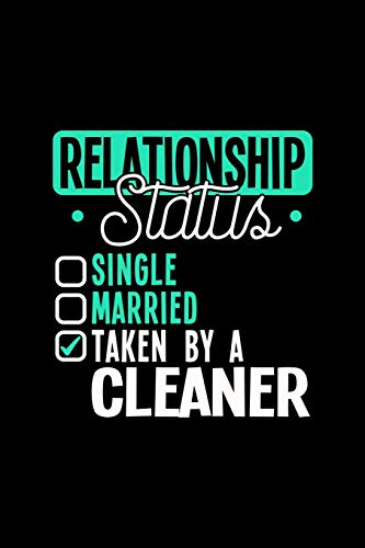 RELATIONSHIP STATUS TAKEN BY A CLEANER: 6x9 inches checkered notebook, 120 Pages, Composition Book and Journal, lovely gift for your favorite Cleaner