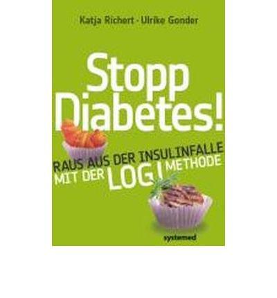 Stopp Diabetes - Raus aus der Insulinfalle dank der LOGI-Methode (Paperback)(German) - Common
