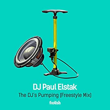 The Dj's Pumping (Freestyle Mix)