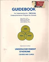 Guidebook for Implementing the Trifocal Underachievement Program for Schools